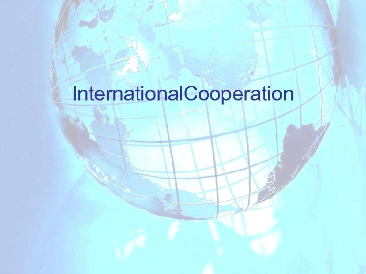 International. Cooperation