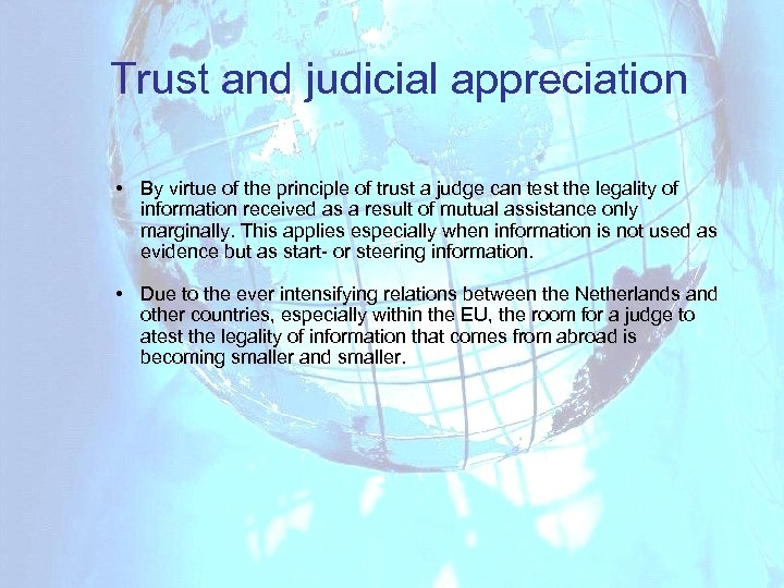 Trust and judicial appreciation • By virtue of the principle of trust a judge