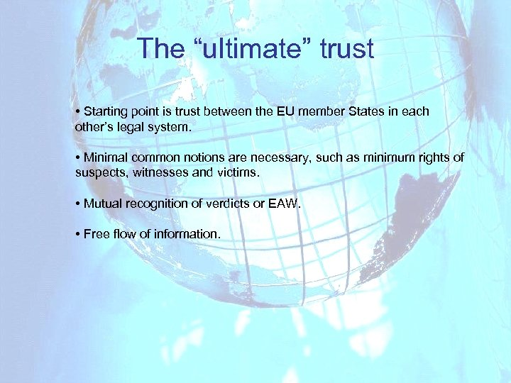"The ""ultimate"" trust • Starting point is trust between the EU member States in"