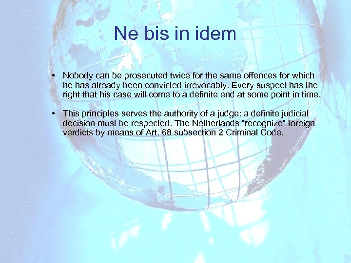 Ne bis in idem • Nobody can be prosecuted twice for the same offences