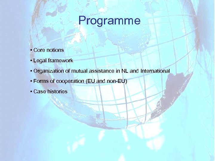 Programme • Core notions • Legal framework • Organization of mutual assistance in NL