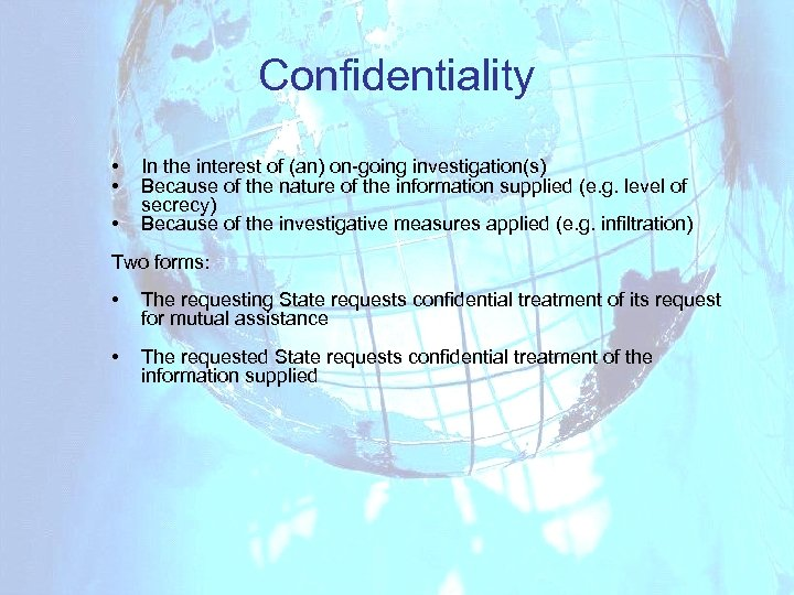 Confidentiality • • • In the interest of (an) on-going investigation(s) Because of the
