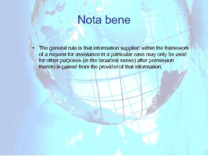 Nota bene • The general rule is that information supplied within the framework of
