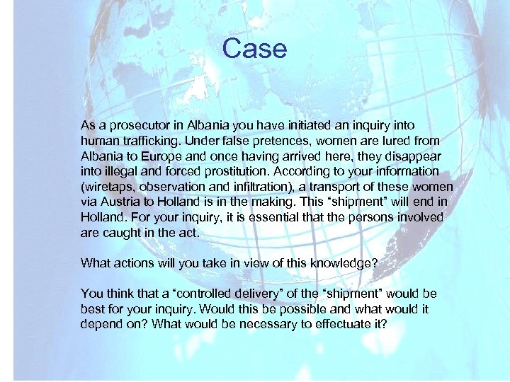 Case As a prosecutor in Albania you have initiated an inquiry into human trafficking.