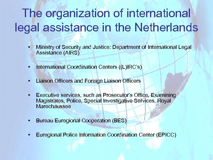 The organization of international legal assistance in the Netherlands • Ministry of Security and