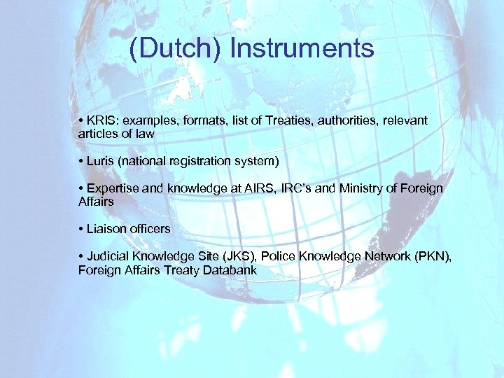 (Dutch) Instruments • KRIS: examples, formats, list of Treaties, authorities, relevant articles of law