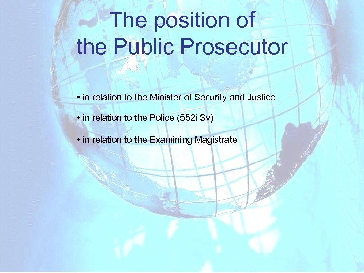 The position of the Public Prosecutor • in relation to the Minister of Security