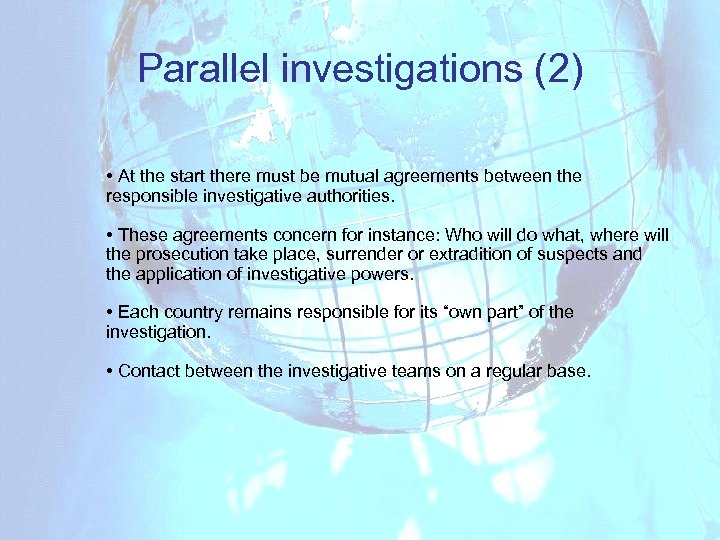 Parallel investigations (2) • At the start there must be mutual agreements between the