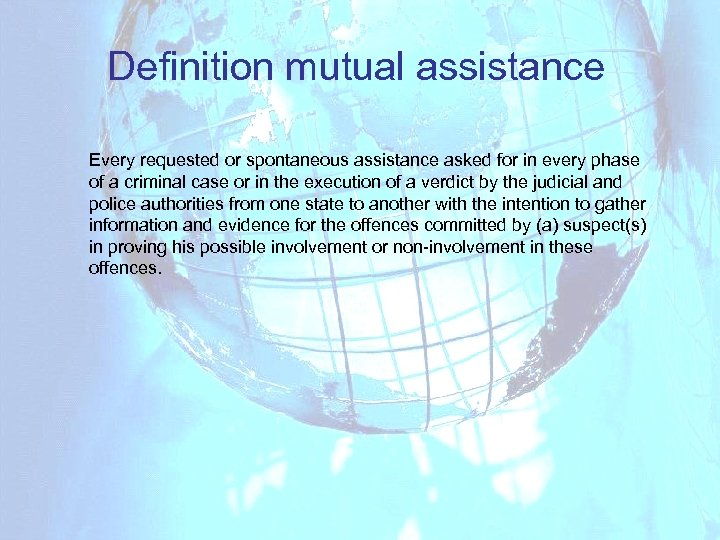 Definition mutual assistance Every requested or spontaneous assistance asked for in every phase of