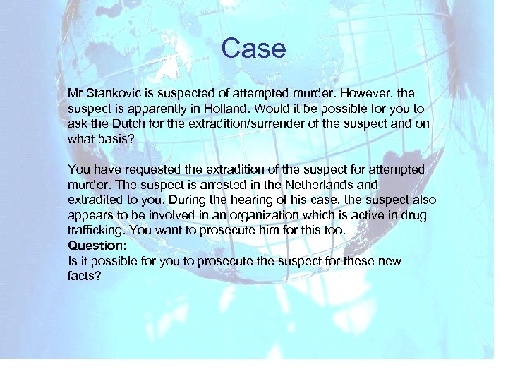 Case Mr Stankovic is suspected of attempted murder. However, the suspect is apparently in