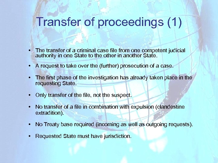 Transfer of proceedings (1) • The transfer of a criminal case file from one
