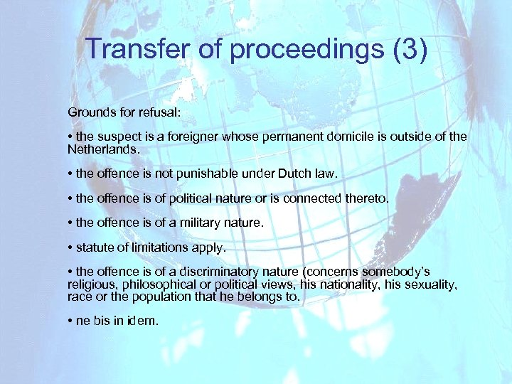 Transfer of proceedings (3) Grounds for refusal: • the suspect is a foreigner whose