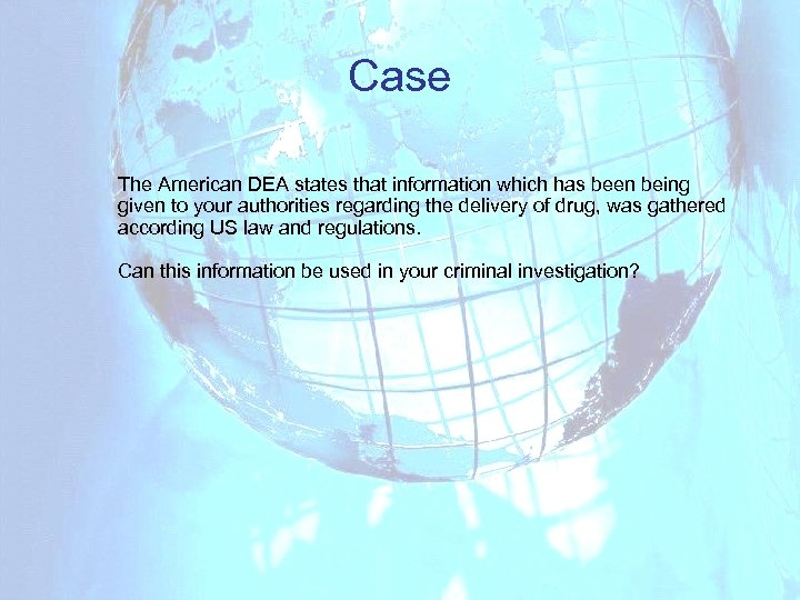 Case The American DEA states that information which has been being given to your