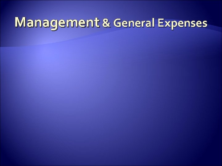 Management & General Expenses
