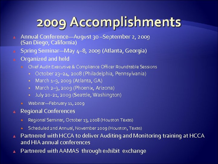2009 Accomplishments ▲ ▲ ▲ Annual Conference—August 30 –September 2, 2009 (San Diego, California)