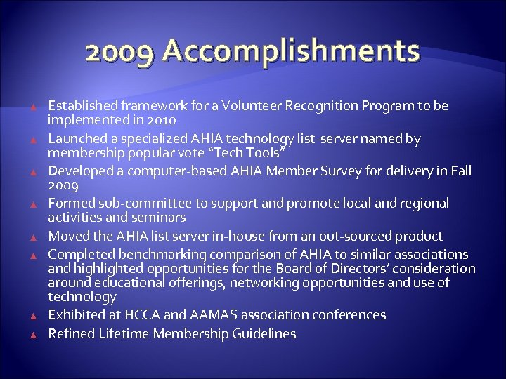 2009 Accomplishments ▲ ▲ ▲ ▲ Established framework for a Volunteer Recognition Program to