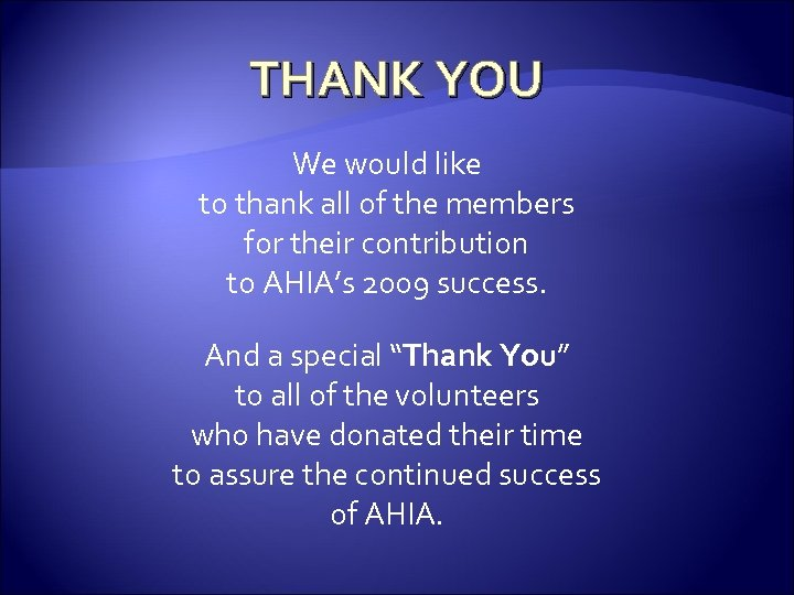 THANK YOU We would like to thank all of the members for their contribution