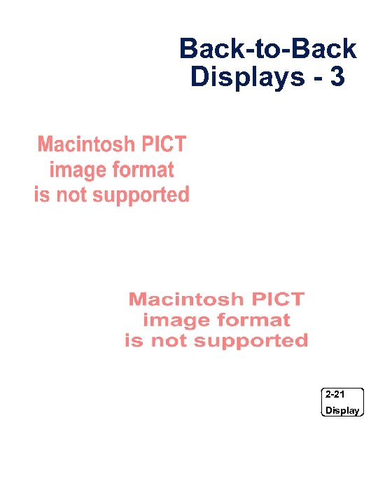 Back-to-Back Displays - 3 2 -21 Display