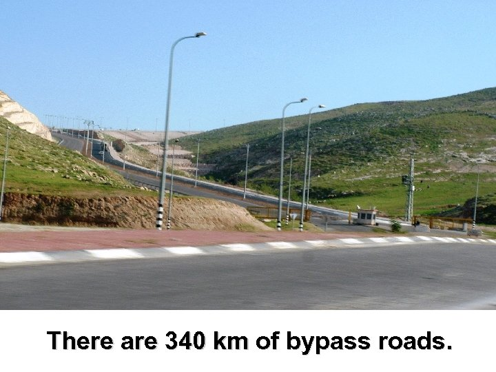 There are 340 km of bypass roads.