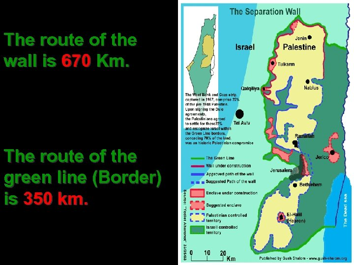 The route of the wall is 670 Km. The route of the green line