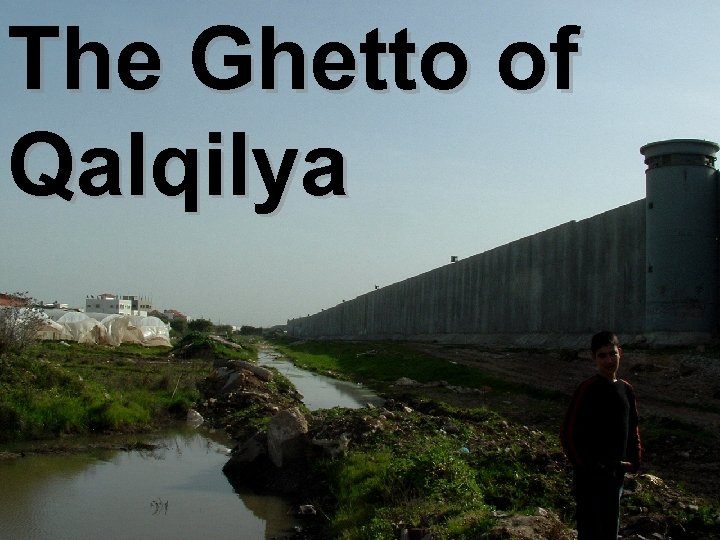 The Ghetto of Qalqilya
