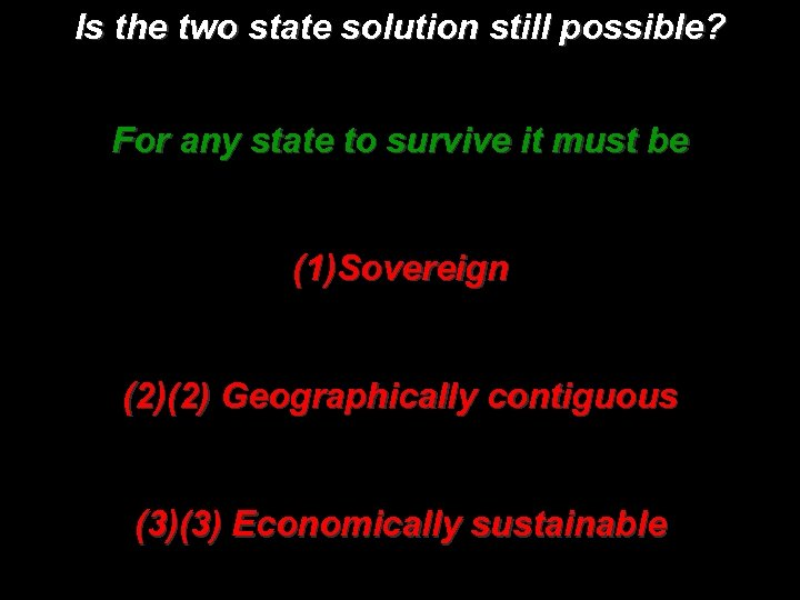 Is the two state solution still possible? For any state to survive it must