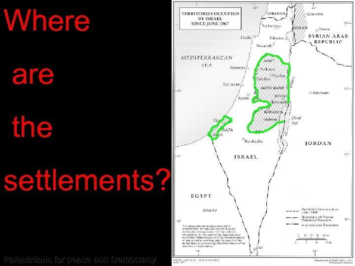 Where are the settlements? Palestinians for peace and Democracy