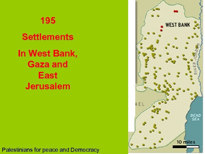 195 Settlements In West Bank, Gaza and East Jerusalem Palestinians for peace and Democracy
