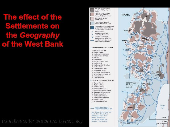 The effect of the Settlements on the Geography of the West Bank Palestinians for