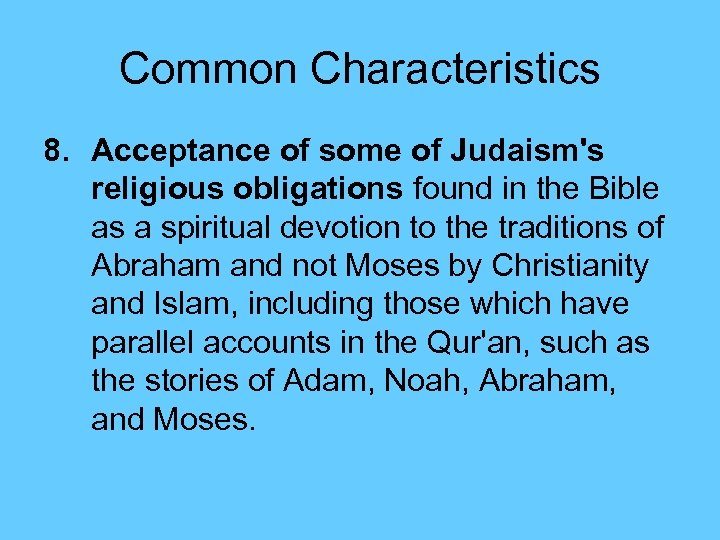 Common Characteristics 8. Acceptance of some of Judaism's religious obligations found in the Bible