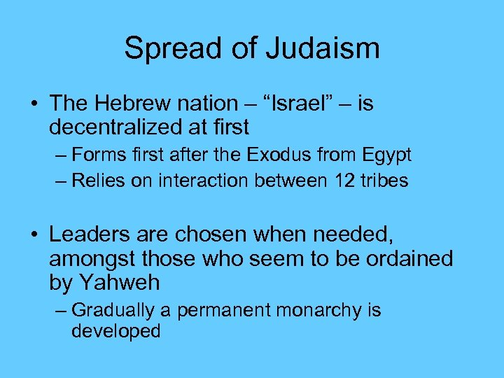 "Spread of Judaism • The Hebrew nation – ""Israel"" – is decentralized at first"