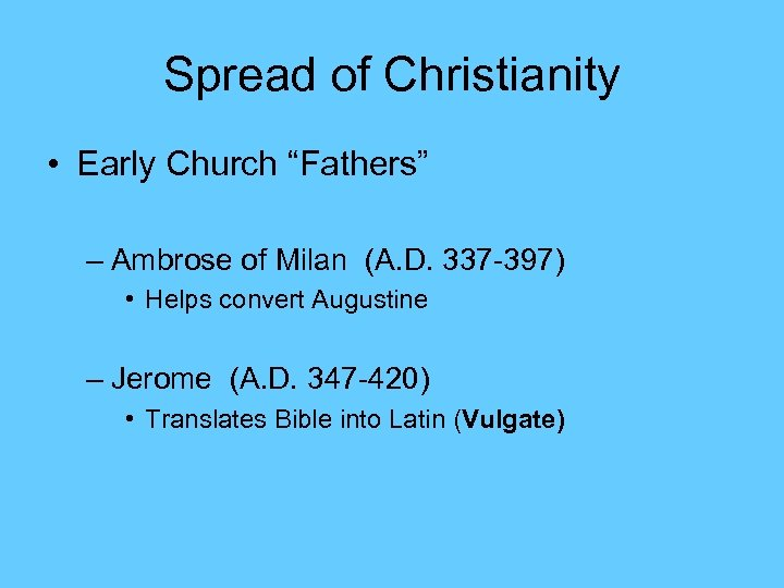 "Spread of Christianity • Early Church ""Fathers"" – Ambrose of Milan (A. D. 337"
