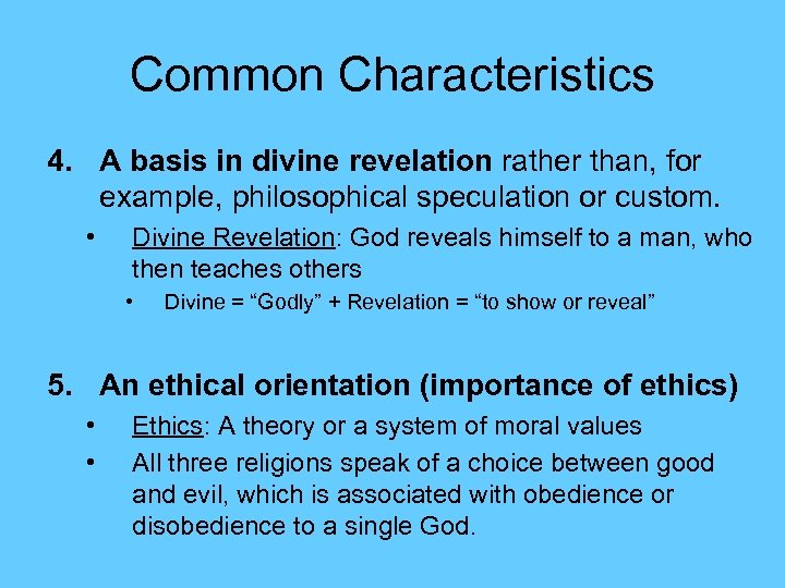 Common Characteristics 4. A basis in divine revelation rather than, for example, philosophical speculation