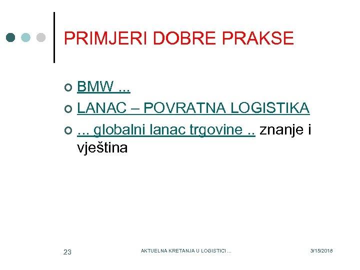PRIMJERI DOBRE PRAKSE BMW. . . ¢ LANAC – POVRATNA LOGISTIKA ¢. . .