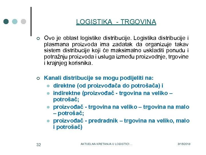 LOGISTIKA - TRGOVINA ¢ Ovo je oblast logistike distribucije. Logistika distribucije i plasmana proizvoda