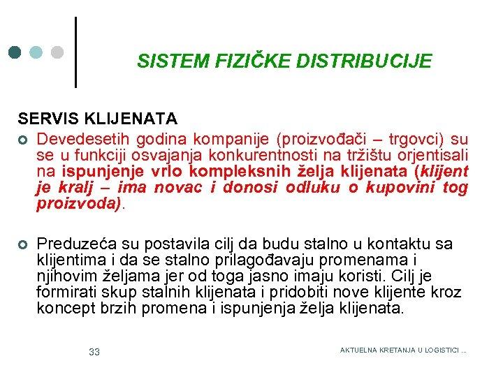 SISTEM FIZIČKE DISTRIBUCIJE 3/15/2018 SERVIS KLIJENATA ¢ Devedesetih godina kompanije (proizvođači – trgovci) su