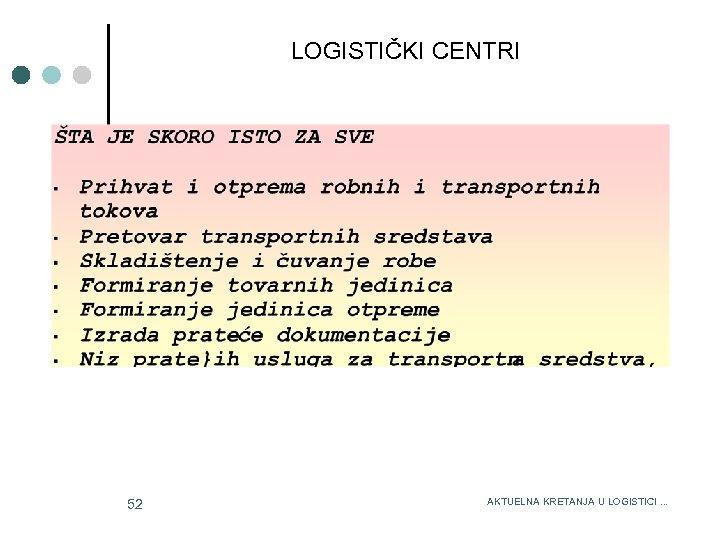 LOGISTIČKI CENTRI 3/15/2018 52 AKTUELNA KRETANJA U LOGISTICI. . .