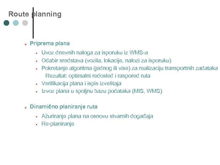 Route planning → Priprema plana § § § → Uvoz dnevnih naloga za isporuku