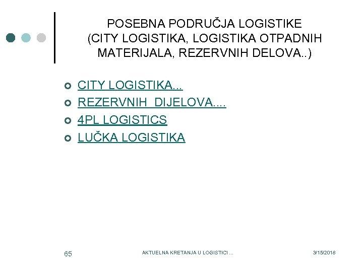 POSEBNA PODRUČJA LOGISTIKE (CITY LOGISTIKA, LOGISTIKA OTPADNIH MATERIJALA, REZERVNIH DELOVA. . ) ¢ ¢