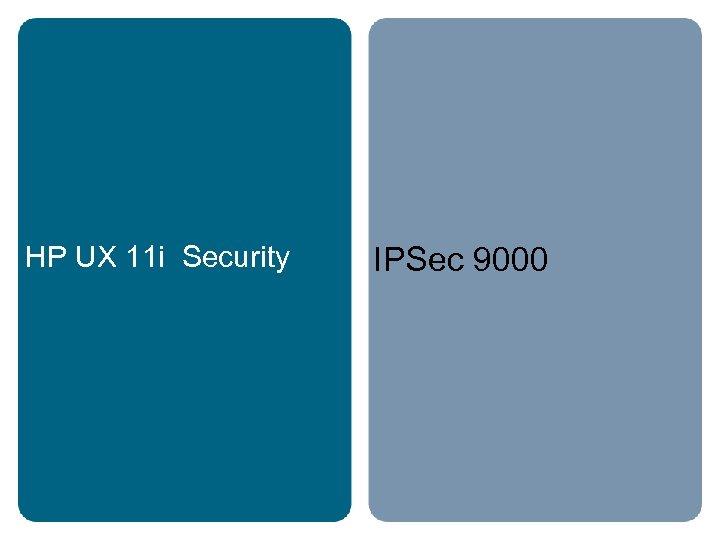 HP UX 11 i Security IPSec 9000