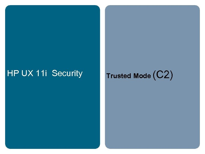HP UX 11 i Security Trusted Mode (C 2)