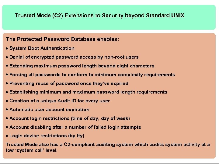 Trusted Mode (C 2) Extensions to Security beyond Standard UNIX The Protected Password Database