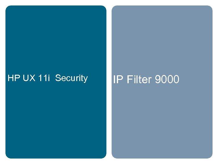 HP UX 11 i Security IP Filter 9000