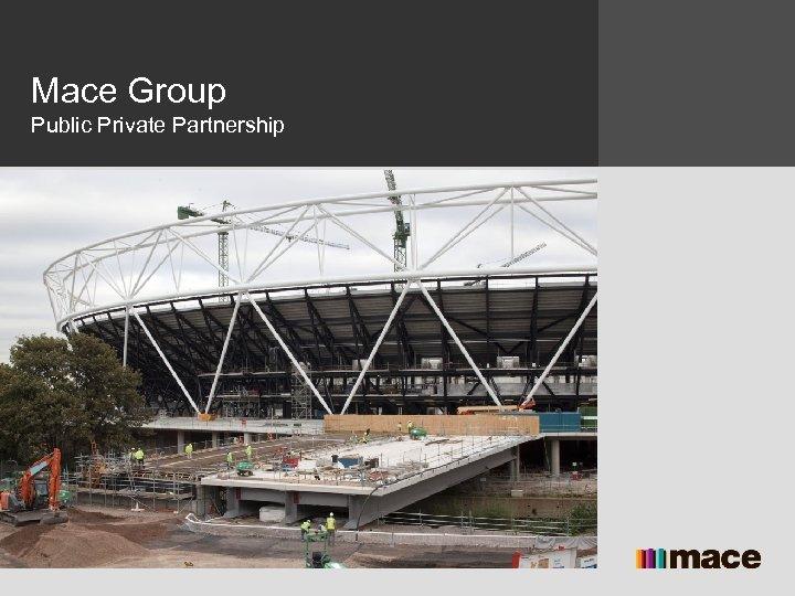 Mace Group Public Private Partnership