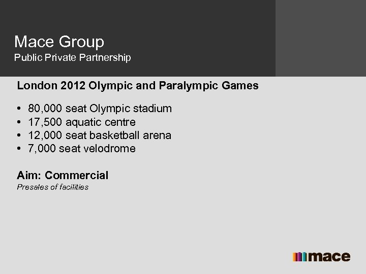 Mace Group Public Private Partnership London 2012 Olympic and Paralympic Games • • 80,