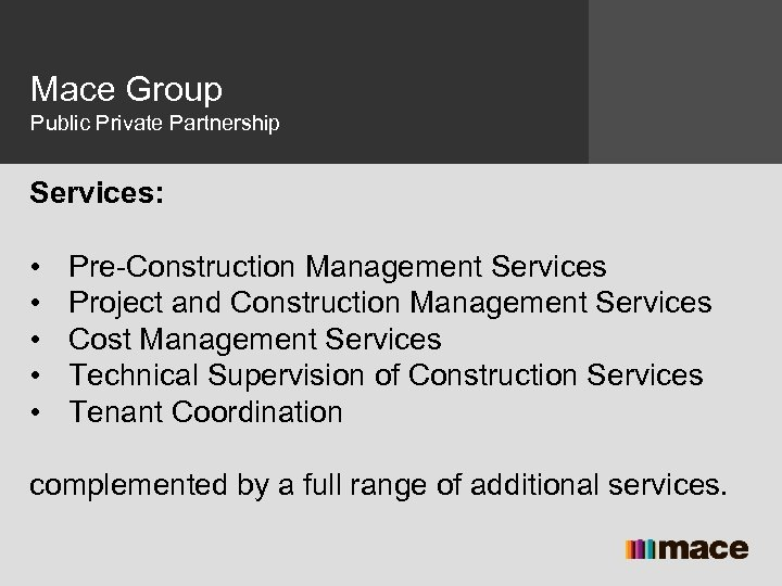 Mace Group Public Private Partnership Services: • • • Pre-Construction Management Services Project and