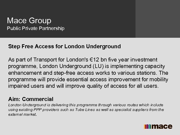 Mace Group Public Private Partnership Step Free Access for London Underground As part of