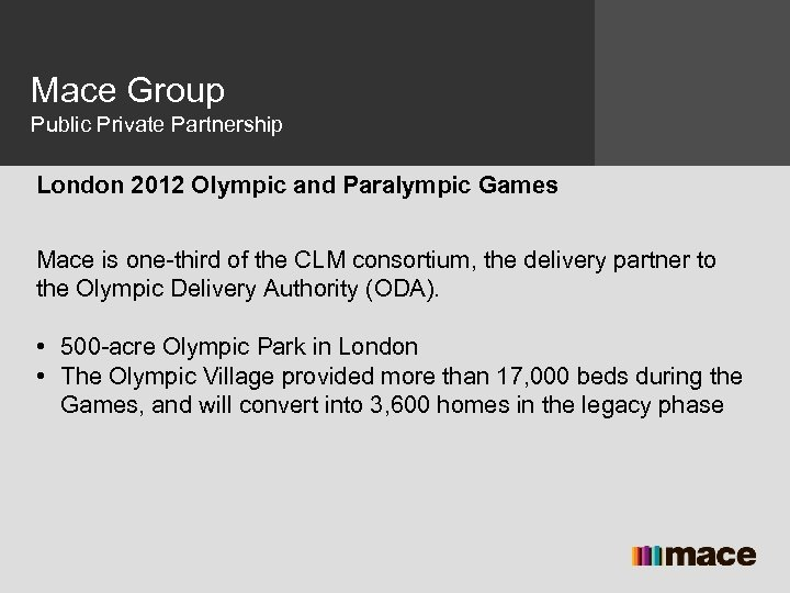 Mace Group Public Private Partnership London 2012 Olympic and Paralympic Games Mace is one-third