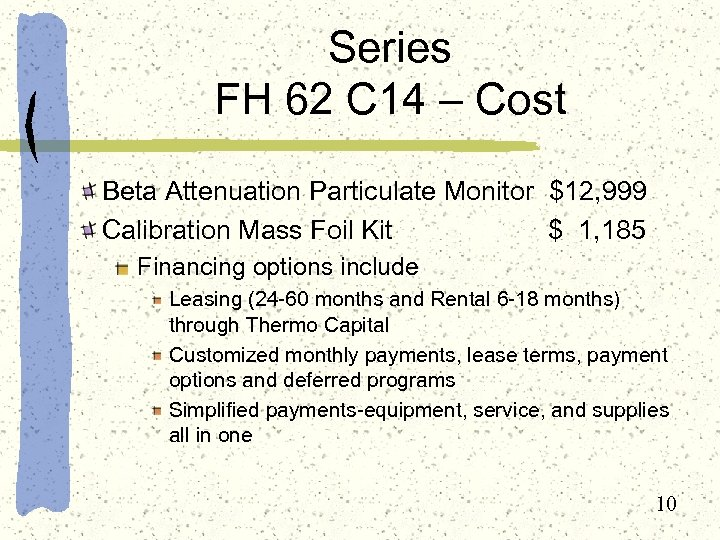 Series FH 62 C 14 – Cost Beta Attenuation Particulate Monitor $12, 999 Calibration