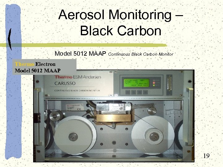 Aerosol Monitoring – Black Carbon Model 5012 MAAP Continuous Black Carbon Monitor Thermo Electron